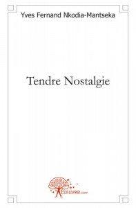 « Tendre Nostalgie » (1) de Y.F. Nkodia-Mantseka ou la vertu d'aimer au-delà de soi-même image_23175-197x300